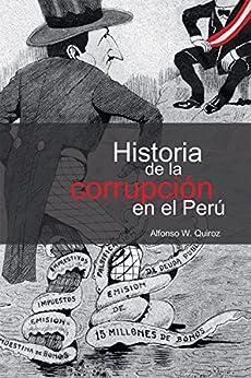 Historia de la corrupción en el Perú (Spanish Edition) par [Alfonso Quiroz]