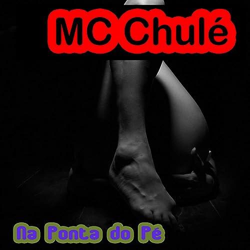 Na ponta do pé by MC Chulé on Amazon Music - Amazon com