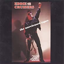 Eddie & The Cruisers - The Unreleased Tapes