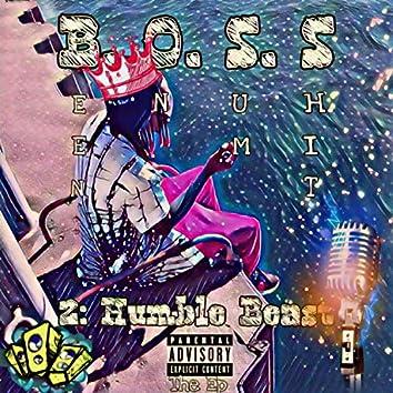 B.O.S.S 2:humble Beast