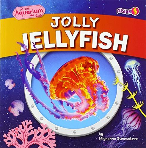 Jolly Jellyfish (At the Aquarium)
