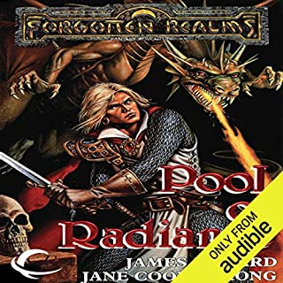 Pools of Radiance     Forgotten Realms: The Pools, Book 1              By:                                                                                                                                 James M. Ward,                                                                                        Jane Cooper Hong                               Narrated by:                                                                                                                                 Teresa DeBerry                      Length: 11 hrs and 6 mins     98 ratings     Overall 4.1
