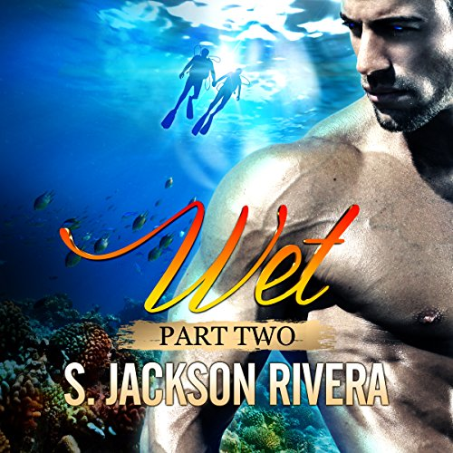 Wet: Part 2 audiobook cover art