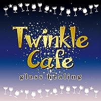 Twinkle Cafe ―glass healing―
