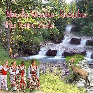 Muzyka Weselna - Biesiadna Hej Bystra Woda