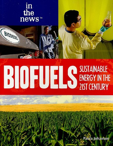 Biofuels: Sustainable Energy in the 21st Century (In the News (Paperback))