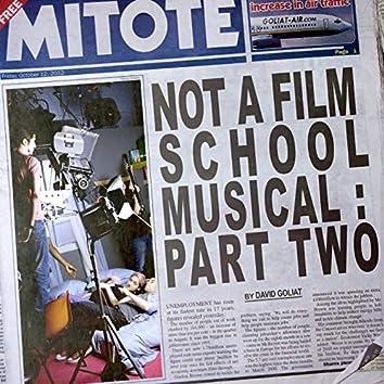 Not A Film School Musical: Pt. 2