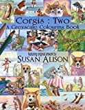 Corgis: Two: A greyscale colouring book: 4 (Greyscale Colouring Books for Dog Lovers)