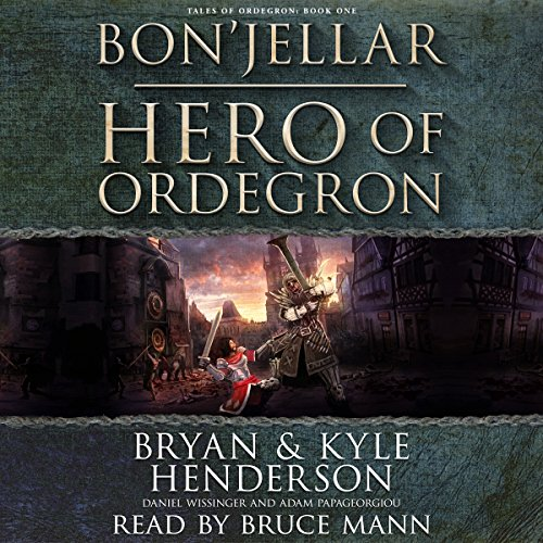 Bon'Jellar: Hero of Ordegron     Tales of Ordegron, Book 1              By:                                                                                                                                 Bryan Henderson,                                                                                        Kyle Henderson,                                                                                        Daniel Wissinger,                   and others                          Narrated by:                                                                                                                                 Bruce Mann                      Length: 2 hrs and 47 mins     Not rated yet     Overall 0.0