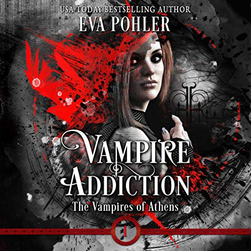 Vampire Addiction Audiobook By Eva Pohler cover art