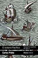 El océano Pacífico : navegantes españoles del siglo XVI