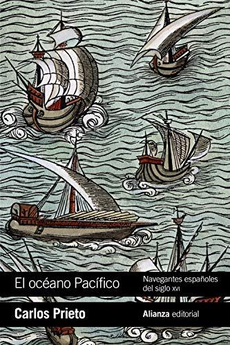 El océano Pacífico: Navegantes españoles del siglo XVI (El libro de bolsillo - Historia)