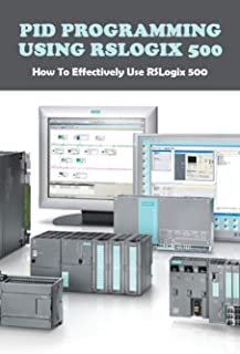 PID Programming Using RSLogix 500: How To Effectively Use RSLogix 500: Intro To Rslogix 5000