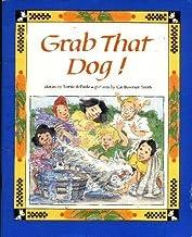 Grab That Dog!