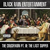 The Crucifixion Pt. 3: The Last Supper