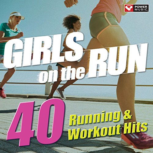 Girls on the Run - 40 Running & Workout Hits (Unmixed Workout Music Ideal for Gym, Jogging, Running, Cycling, Cardio and Fitness) [Clean]