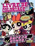 Les Supers Nanas Livre De Coloriage: Les...