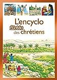 Encyclopédie du christianisme: La grande histoire des chrétiens (Années caté) (French Edition)