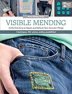 Visible Mending: Artful Stitchery to Repair and Refresh Your