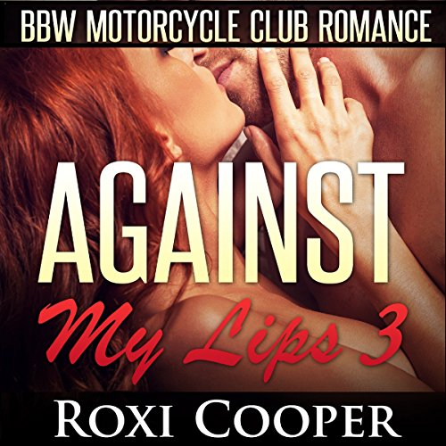 Against My Lips 3, BBW Motorcycle Club Romance audiobook cover art