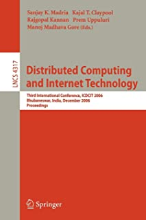 Distributed Computing and Internet Technology: Third International Conference, ICDCIT 2006, Bhubaneswar, India, December 2...