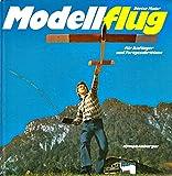 Modellflug. Für Anfänger und Fortgeschrittene - Dieter Maier