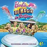 Barbie - Die Magie der Delfine - Das Original-Hörspiel zum Film