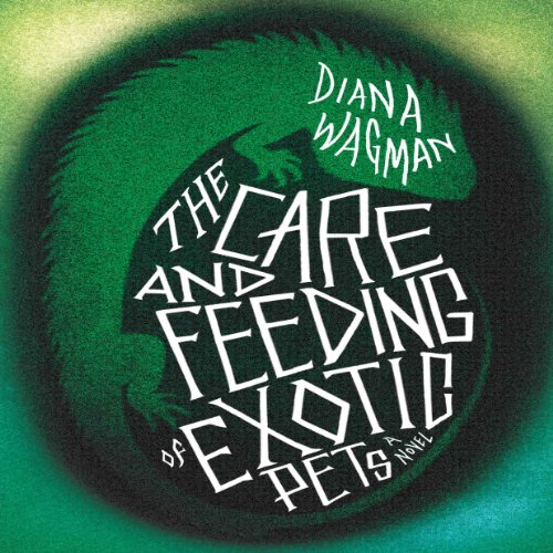 The Care and Feeding of Exotic Pets audiobook cover art