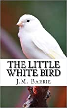 The Little White Bird; Or, Adventures in Kensington Gardens