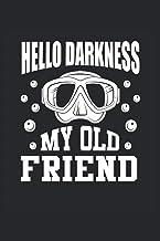 Tauchen Hello Darkness My Old Friend Taucher Scuba Diver Diving Tauchschule Unterwasser: Notizbuch - Notizheft - Notizbloc...