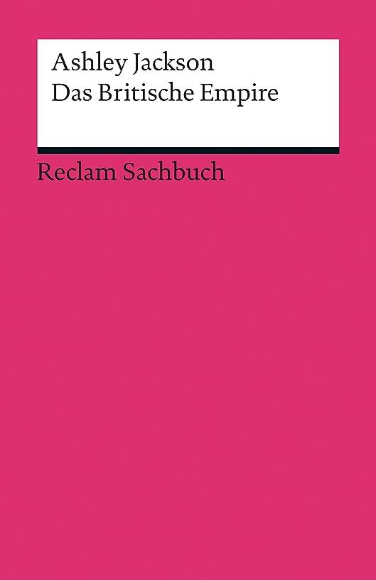 評価見捨てられた二次Das Britische Empire: Reclam Sachbuch (German Edition)