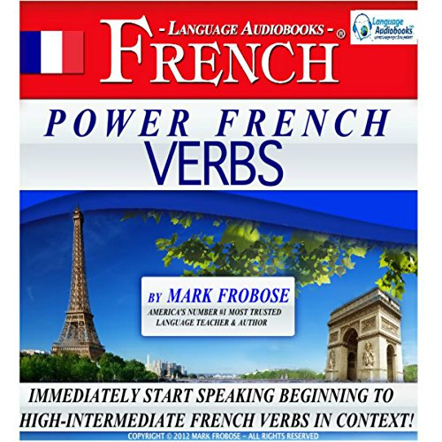 Power French Verbs I (English and French Edition)                   By:                                                                                                                                 Mark Frobose                               Narrated by:                                                                                                                                 Mark Frobose                      Length: 5 hrs and 18 mins     28 ratings     Overall 4.6