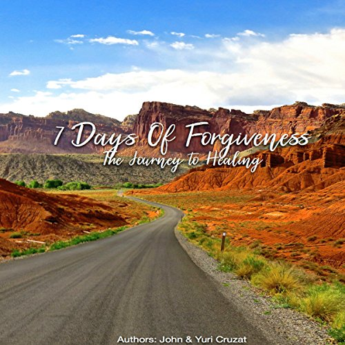 7 Days of Forgiveness: A Journey to Healing audiobook cover art