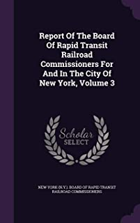 Report of the Board of Rapid Transit Railroad Commissioners for and in the City of New York, Volume 3