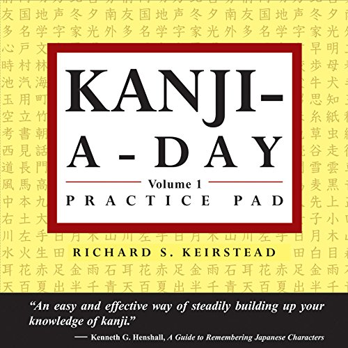 Japanese Kanji a Day Practice Pad Volume 1 (Tuttle Practice Pads)