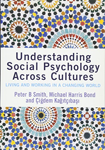 Understanding Social Psychology Across Cultures: Living and Working in a Changing World (SAGE Social Psychology Program)