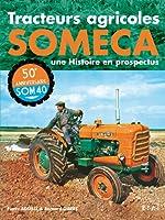 Tracteurs agricoles Someca - Une Histoire en prospectus de Bernard Gibert