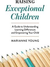 Raising Exceptional Children: A Guide to Understanding Learning Differences and Empowering Your Child