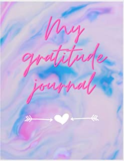 My Gratitude Journal: For Teens, Kids, and Young Adults, Be Happier and More Grateful while Cultivating a Practice of Dail...