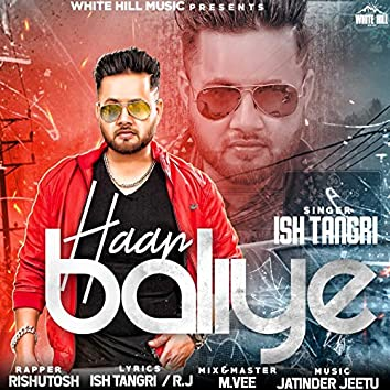 Haan Baliye (feat. Rishutosh)