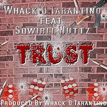 Trust (feat. Sqwirll Nuttz)