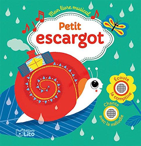 Mon livre musical: Petit escargot - Dès 18 mois