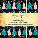 Christmas Trees Scrapbook Paper | Decorative Craft Pages for Scrapbooking Journaling and More: Premium Scrapbooking Sheets for Christmas Decorations