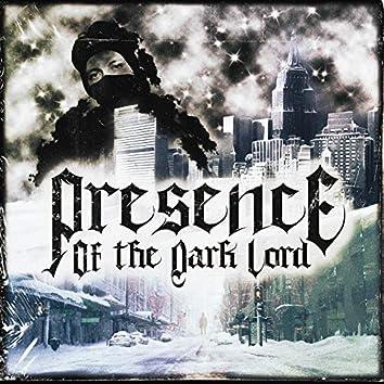 Presence of the Dark Lord