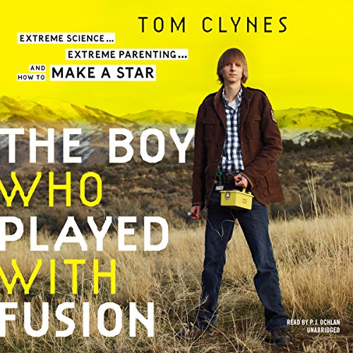 The Boy Who Played with Fusion audiobook cover art