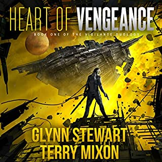 Heart of Vengeance     Vigilante, Book 1              By:                                                                                                                                 Glynn Stewart,                                                                                        Terry Mixon                               Narrated by:                                                                                                                                 Jeffrey Kafer                      Length: 7 hrs and 32 mins     348 ratings     Overall 4.5