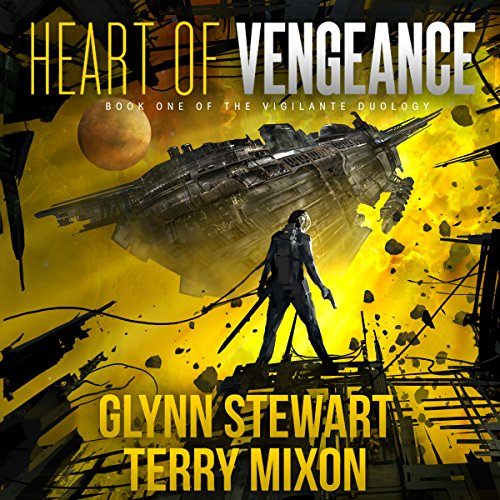 Heart of Vengeance     Vigilante, Book 1              By:                                                                                                                                 Glynn Stewart,                                                                                        Terry Mixon                               Narrated by:                                                                                                                                 Jeffrey Kafer                      Length: 7 hrs and 32 mins     370 ratings     Overall 4.5