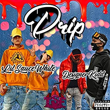 Drip (feat. Designerkidd)