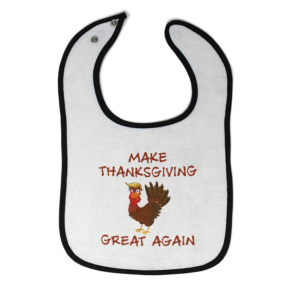 Toddler /& Baby Bibs Burp Cloths Make Thanksgiving Great Again Holiday Occasion Cotton Items for Girl Boy A White Custom Text Here