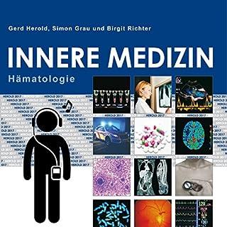 Herold Innere Medizin 2017: Hämatologie                   Autor:                                                                                                                                 Gerd Herold                               Sprecher:                                                                                                                                 Birgit Richter                      Spieldauer: 14 Std. und 3 Min.     13 Bewertungen     Gesamt 4,2